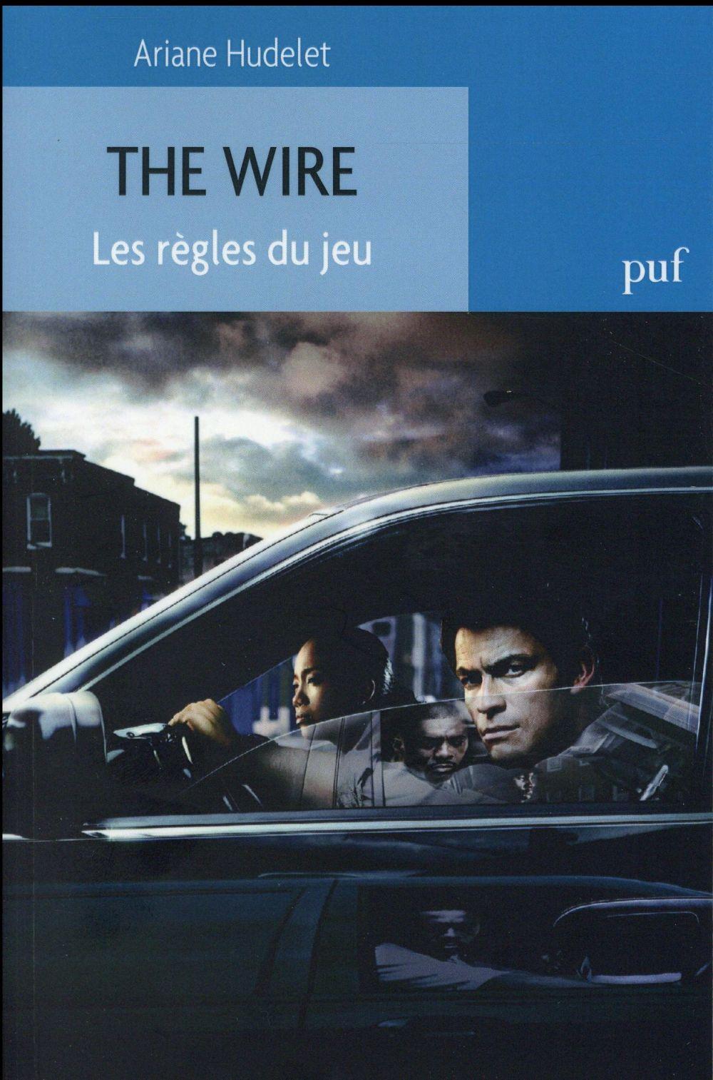 REVUE D'HISTOIRE LITTERAIRE DE LA FRANCE ; the wire ; les regles du jeu