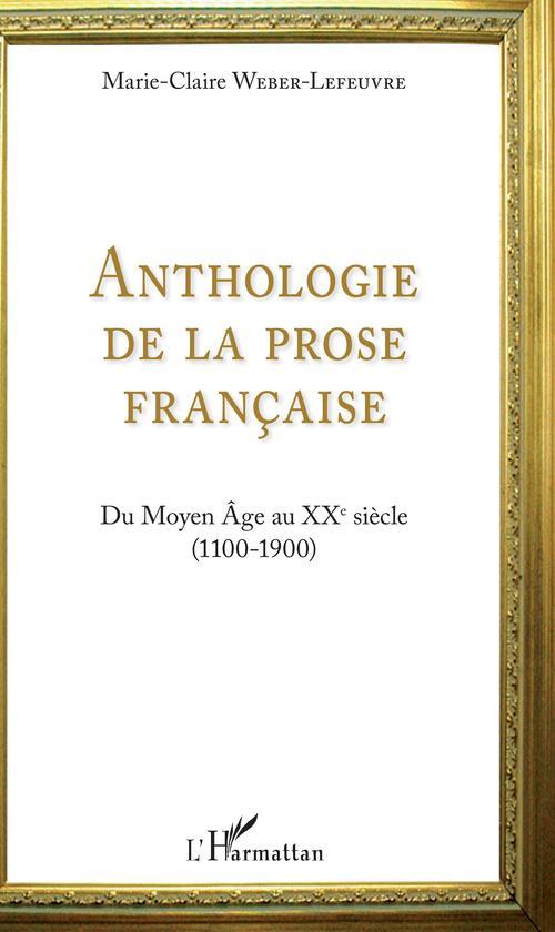 anthologie de la prose francaise ; du Moyen âge au XXe siècle (1100-1900)