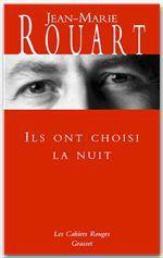Ils ont choisi la nuit  - Jean-Marie ROUART