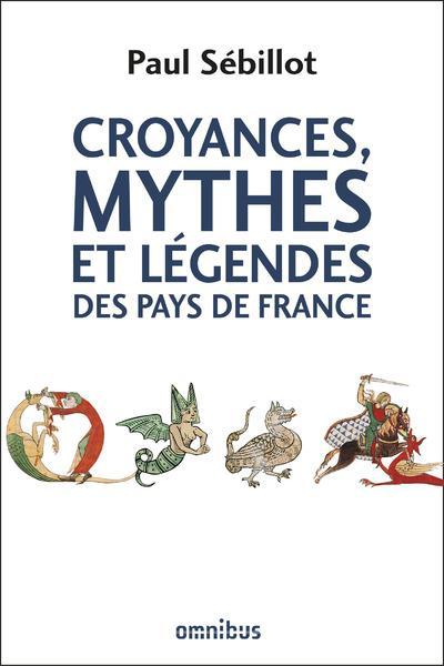 Croyances, mythes et légendes des pays de France