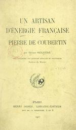 Un artisan d'énergie française : Pierre de Coubertin  - Ernest Seillière