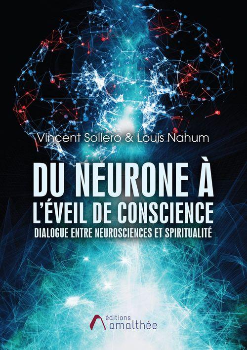 Du neurone à l'éveil de conscience ; dialogue entre neurosciences et spiritualité