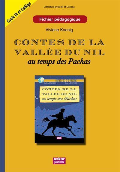 Contes De La Vallee Du Nil Au Temps Des Pachas ; Fichier Pedagogique ; Cycle Iii Et College