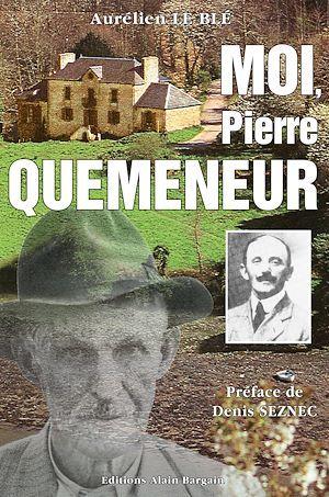 Moi, Pierre Quéméneur  - Aurélien Le Blé