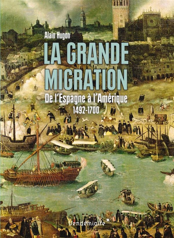 Le mirage americain ; la grande migration des Espagnols