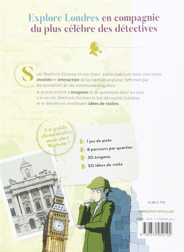 Visite Londres avec Sherlock Holmes ; un guide élémentaire, mon cher Watson !