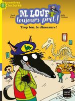 Vente Livre Numérique : M. Loup toujours prêt - Trop bon, le dinosaure ! CP/CE1 6/7 ans  - Pascal BRISSY