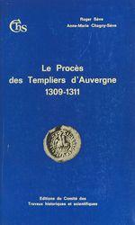 Le Procès des Templiers d'Auvergne (1309-1311)