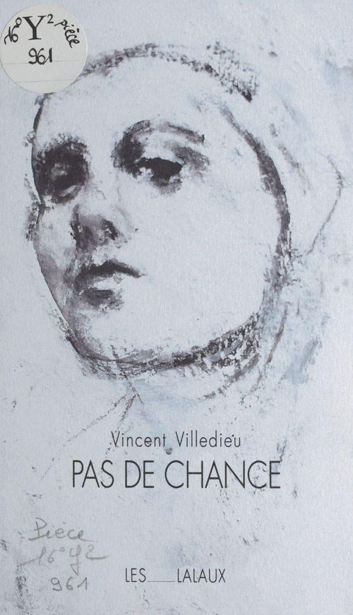 Pas de chance  - Vincent Villedieu