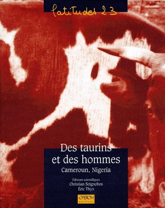 Des taurins et des hommes ; Cameroun, Nigeria