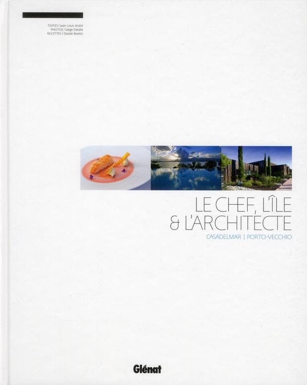 LE CHEF, L'ILE & L'ARCHITECTE - CASADELMAR  PORTO-VECCHIO