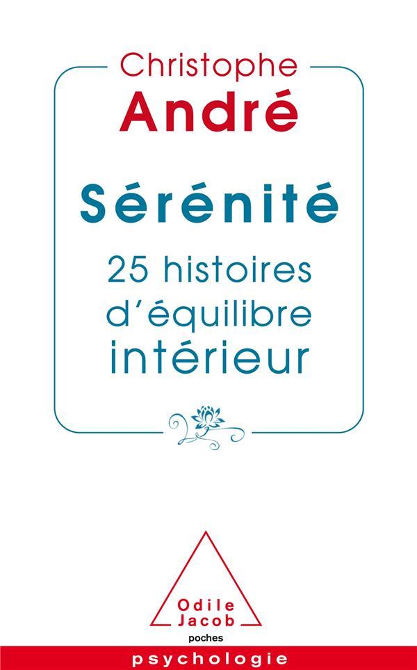 Sérénité ; 25 histoires d'équilibre intérieur