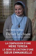 Vente Livre Numérique : Défier le chaos  - Soeur Sophie De Jesus
