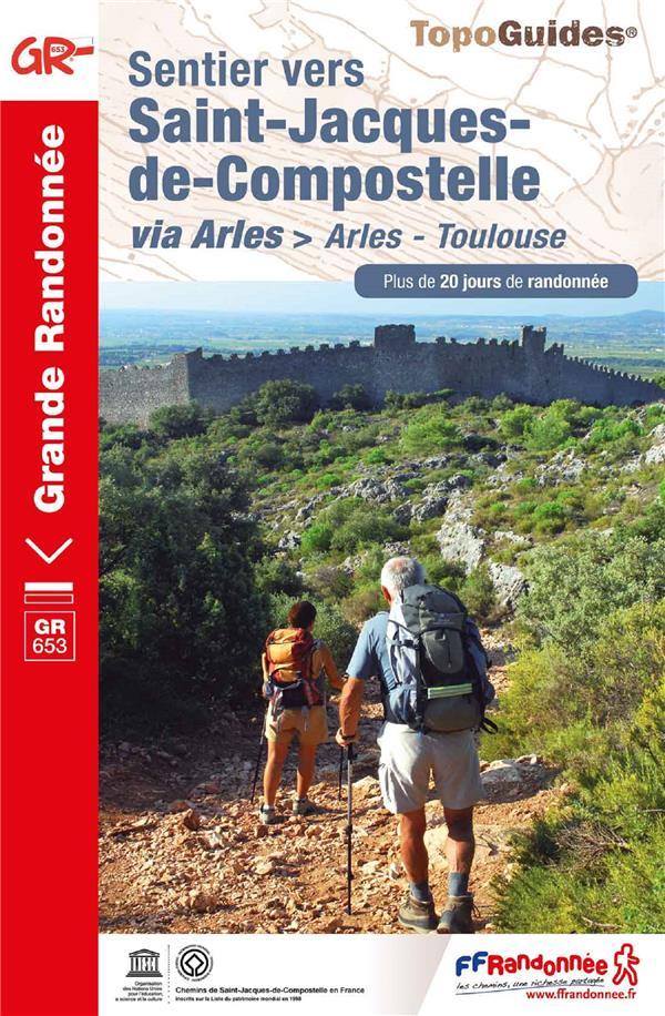 sentier vers saint-jacques-de-compostelle : Arles - Toulouse ; GR653