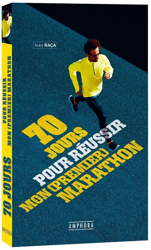 70 jours pour réussir mon (premier) marathon