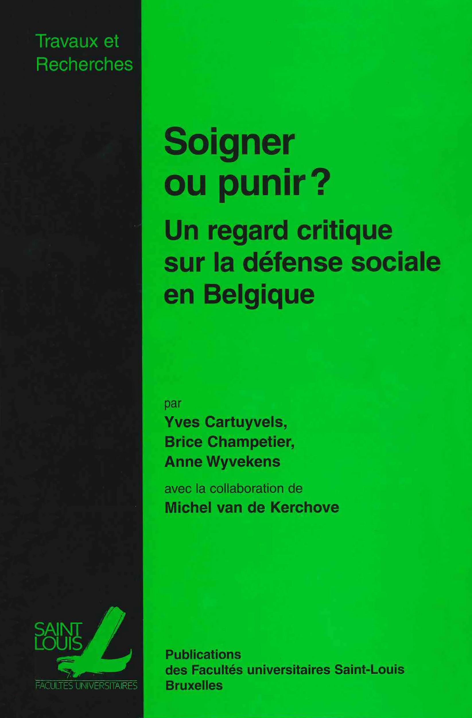 soigner ou punir : un regard empirique sur la defense sociale en belgique