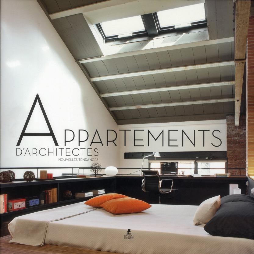 Appartements D'Architectes ; Nouvelles Tendances