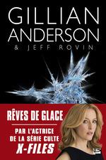 Vente EBooks : Rêves de glace  - Jeff Rovin - Gillian Anderson