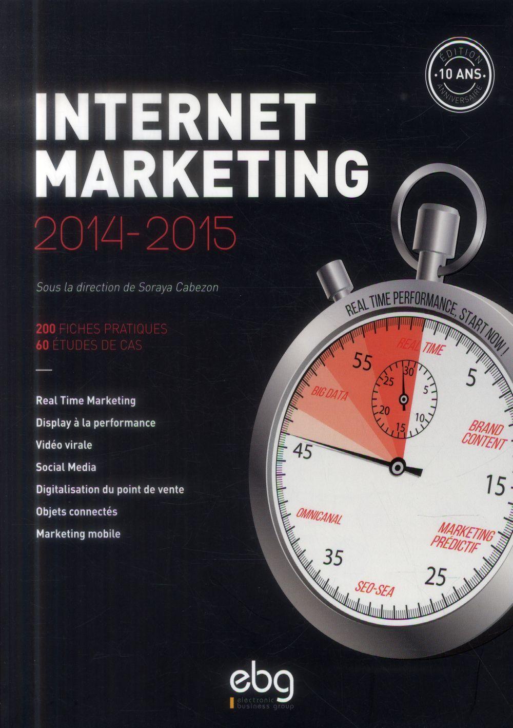 Internet marketing 2014-2015 ; 200 fiches pratiques ; 60 études de cas