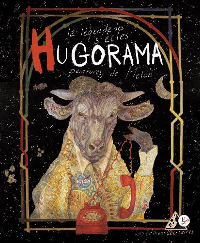 Hugorama. la legende des siecles