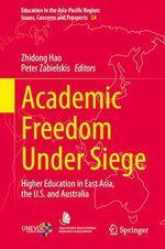 Academic Freedom Under Siege  - Peter Zabielskis - Zhidong Hao