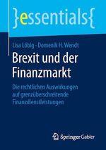 Brexit und der Finanzmarkt  - Lisa Lobig - Domenik H. Wendt