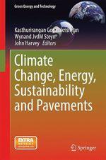 Vente Livre Numérique : Climate Change, Energy, Sustainability and Pavements  - John Harvey - Kasthurirangan Gopalakrishnan - Wynand JvdM Steyn