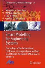 Smart Modelling for Engineering Systems  - Lakhmi C. Jain - Alena V. Favorskaya - Margarita N. Favorskaya - Igor B. Petrov