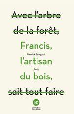 Vente Livre Numérique : Francis, l'artisan du bois  - Pierrick Bourgault