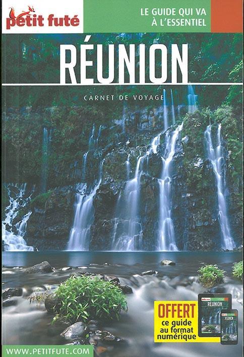 GUIDE PETIT FUTE ; CARNETS DE VOYAGE ; Réunion (édition 2017)