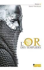 Vente EBooks : L'Or des Templiers  - Denis Vauzelle - Henri-Rousseau Maxime