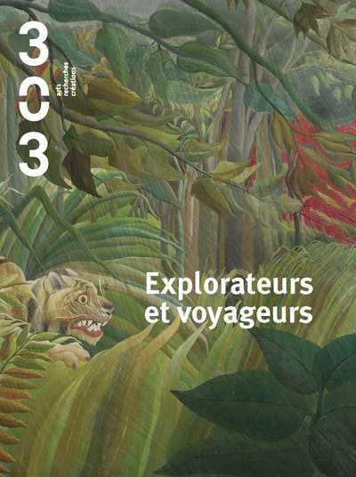 Revue 303 ; explorateurs et voyageurs