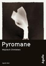 Vente Livre Numérique : Pyromane  - Wojciech Chmielarz