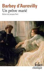 Vente Livre Numérique : Un prêtre marié (édition enichie)  - Jules Barbey d'Aurevilly