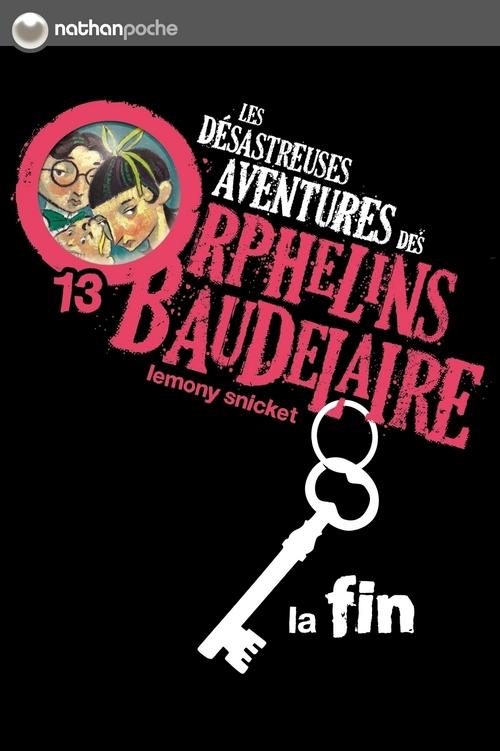 les désastreuses aventures des orphelins Baudelaire t.13 ; la fin