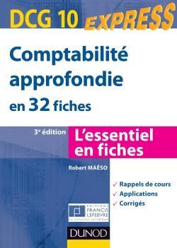 Dcg 10 ; Comptabilite Approfondie En 32 Fiches (3e Edition)