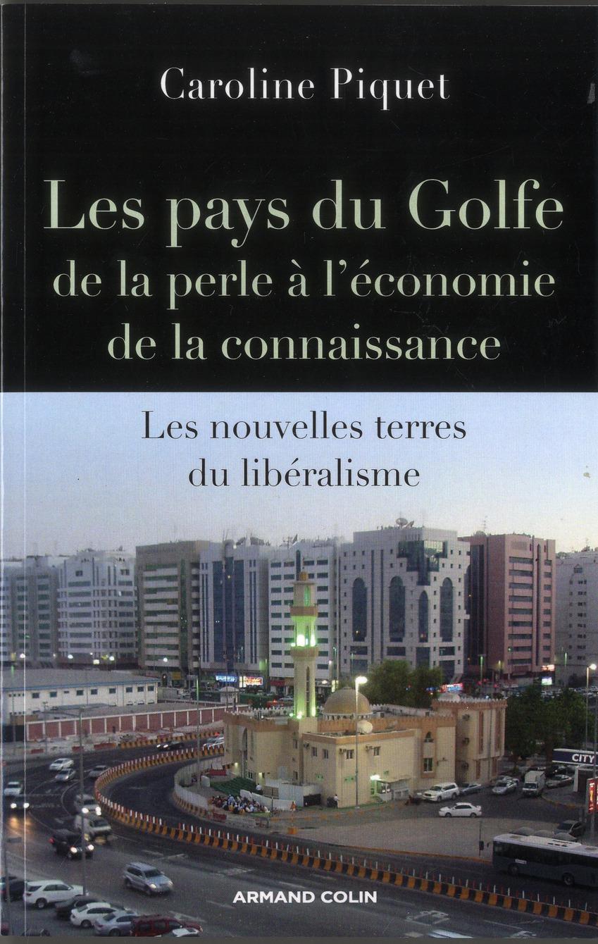 Les pays du Golfe de la perle à l'économie de la conaissance ; les nouvelles terres du libéralisme