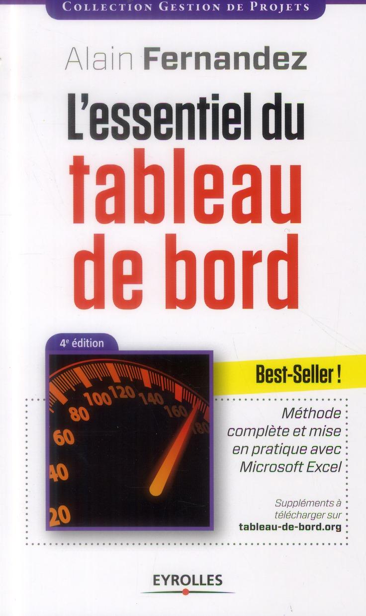 L'Essentiel Du Tableau De Bord ; Methode Complete Et Mise En Pratique Avec Microsoft Excel (4e Edition )