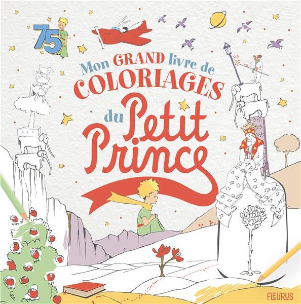 Mon grand livre de coloriages du Petit Prince