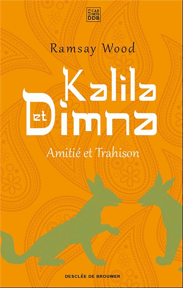 KALILA ET DIMNA  -  AMITIE ET TRAHISON