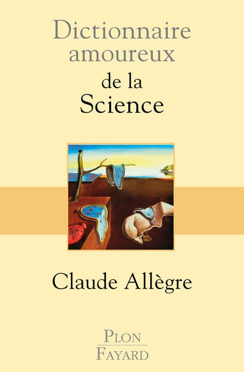 Dictionnaire amoureux ; de la science