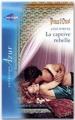 Vente Livre Numérique : La captive rebelle (Harlequin Azur)  - Jane Porter