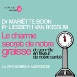 Vente AudioBook : Le Charme secret de notre graisse  - Liesbeth Van rossum - Mariette Boon
