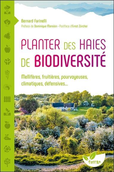 Planter des haies de biodiversité ; mellifères, fruitières, pourvoyeuses, climatiques, défensives...