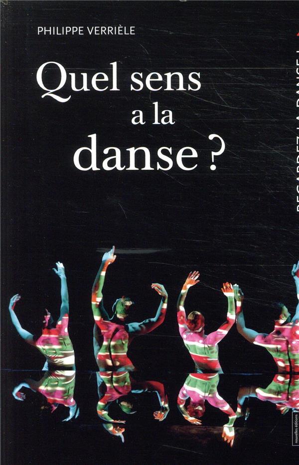 regardez la danse t.4 ; quel sens a la danse ?