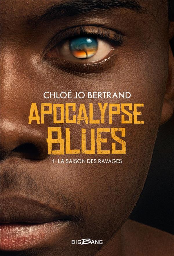 Apocalypse blues t.1 ; la saison des ravages