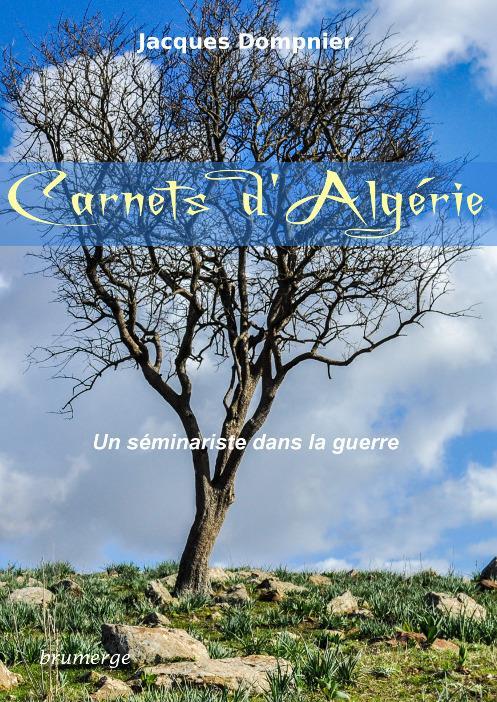 Carnets d'Algérie ; un séminariste dans la guerre