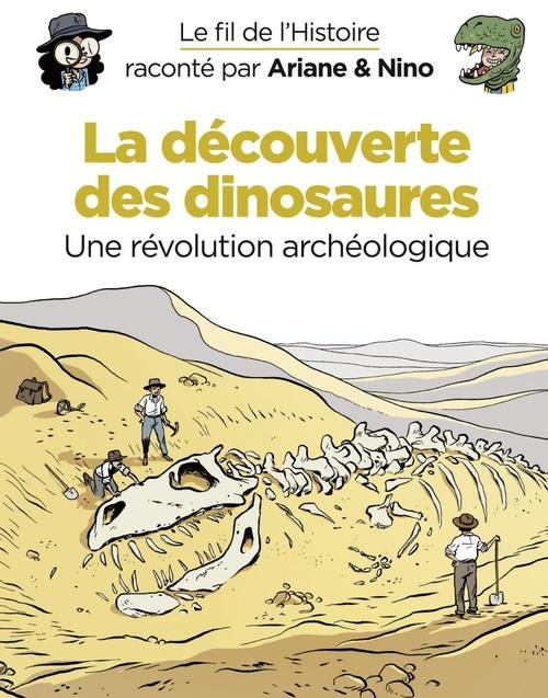 Le fil de l'Histoire raconté par Ariane & Nino T.9 ; la découverte des dinosaures, une révolution archéologique