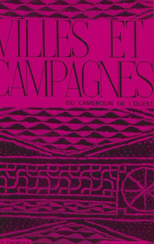 Villes et campagnes du cameroun de l'ouest