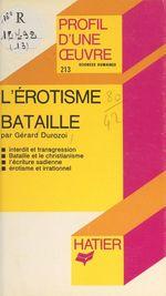 Vente Livre Numérique : L'érotisme, de Bataille  - Gérard Durozoi